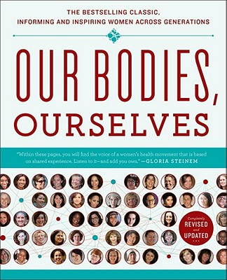 Our Bodies, Ourselves By Boston Women's Health Book Collective (COR)/ Norsigian, Judy